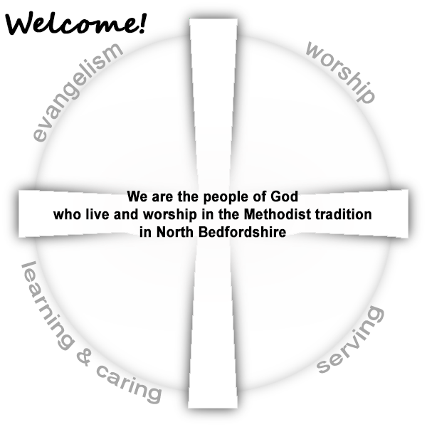 We are the people of God who live and worship in the Methodist tradition in North Bedfordshire